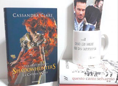 La catena d'oro di Cassandra Clare.