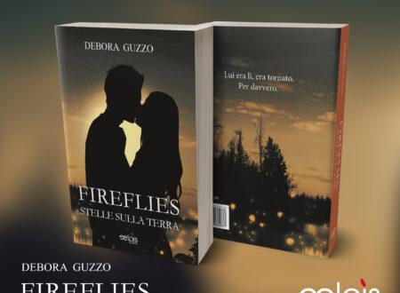 Segnalazione. Cover Reveal. Fireflies – stelle sulla terra di Debora Guzzo.